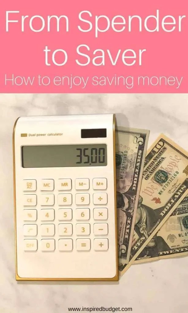 From spender to saver How to enjoy saving money by inspiredbudget.com