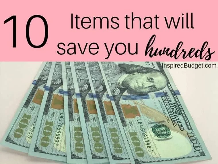 10 Items that will save you hundreds by InspiredBudget.com
