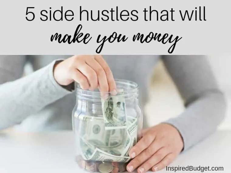 5 Side Hustles That Will Make You Money by InspiredBudget.com
