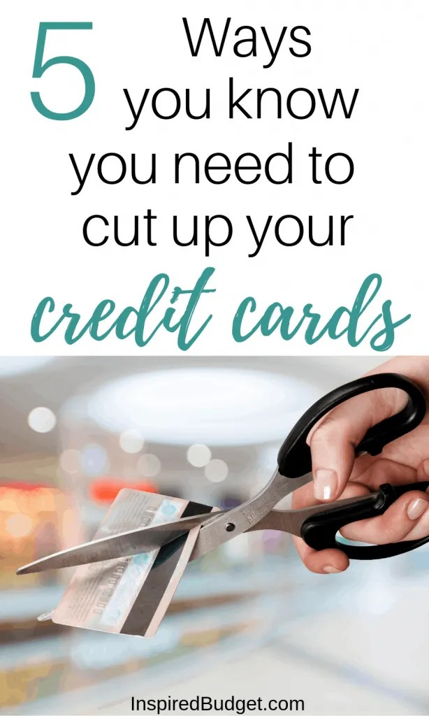 5 Ways You Know You Need To Cut Up Your Credit Cards by InspiredBudget.com