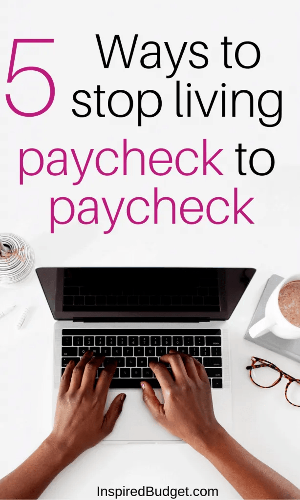 How To Stop Living Paycheck To Paycheck by InpsiredBudget.com