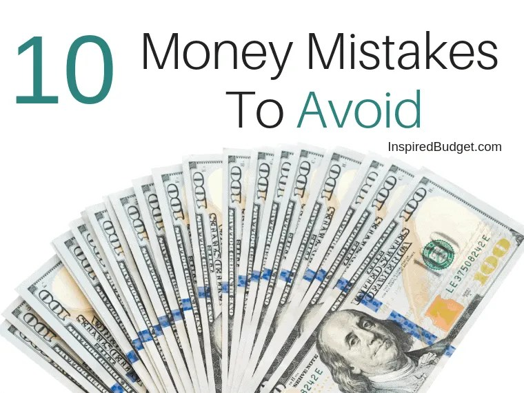 10 Money Mistakes To Avoid by InspiredBudget.com