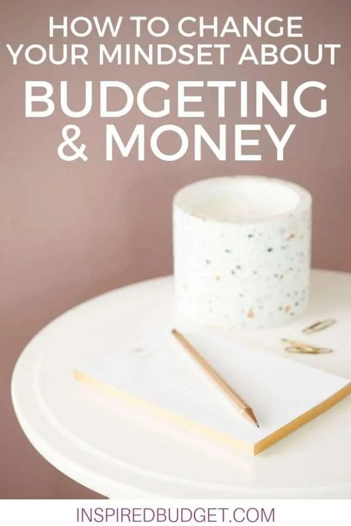 Change Your Mindset About Money And Budgeting by InspiredBudget.com