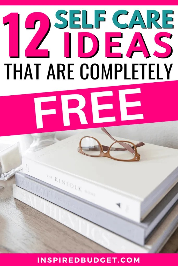 Self Care Ideas That Are Absolutely Free by InspiredBudget.com