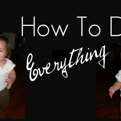 How To Do Everything In Your Life
