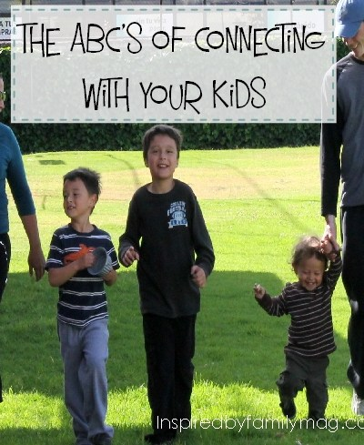 ABC's of Connecting with Your Kids