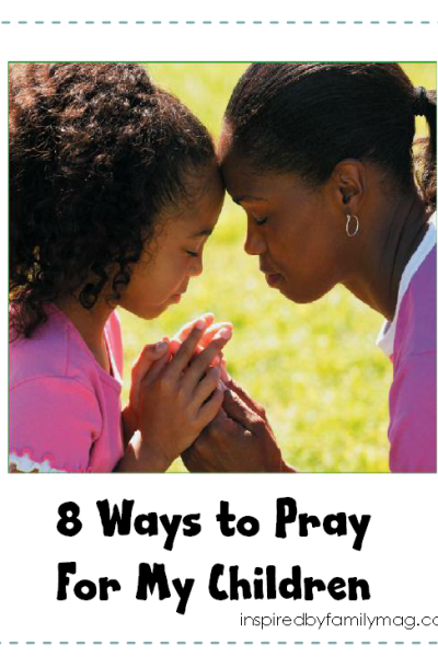 8 Ways to Pray For Our Children {with printable}