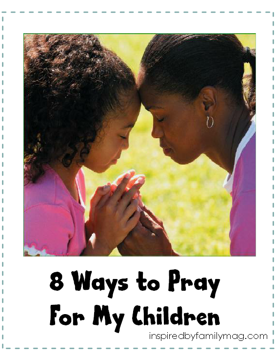 8 ways to pray for my children
