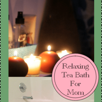 This Mom Needs a Relaxing Tea Bath!