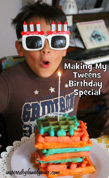 making your tweens birthday special