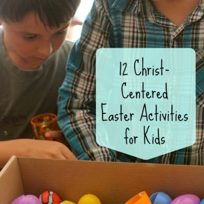 12 + Christ-Centered Easter Activities