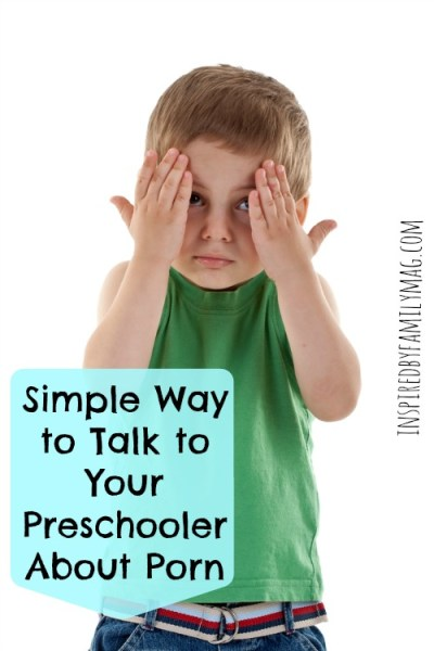 Simple Way to Talk to Your Preschooler About Pornography