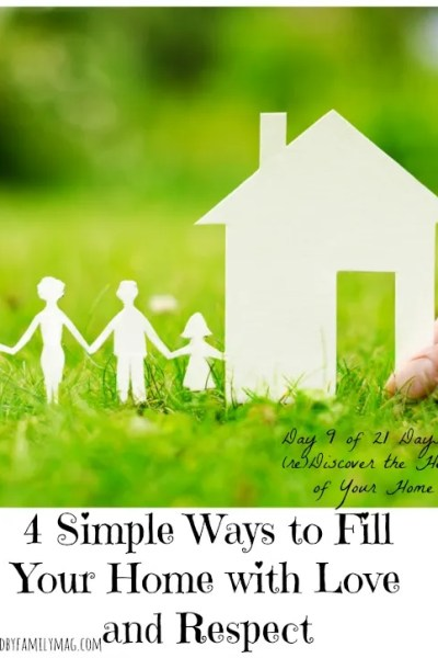 4 Simple Ways to Fill Your Home with Love and Respect