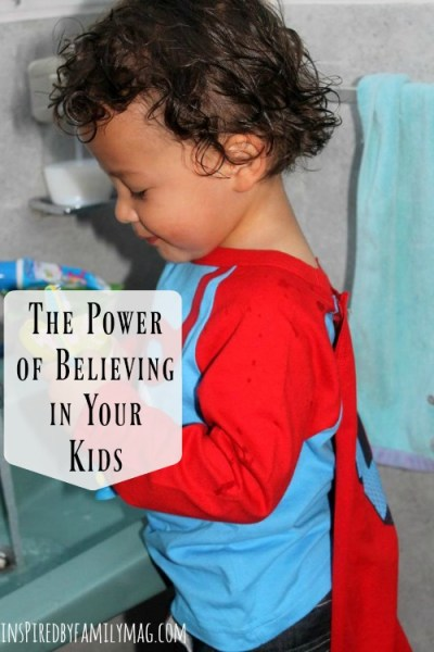 The Power of Believing In Your Kids