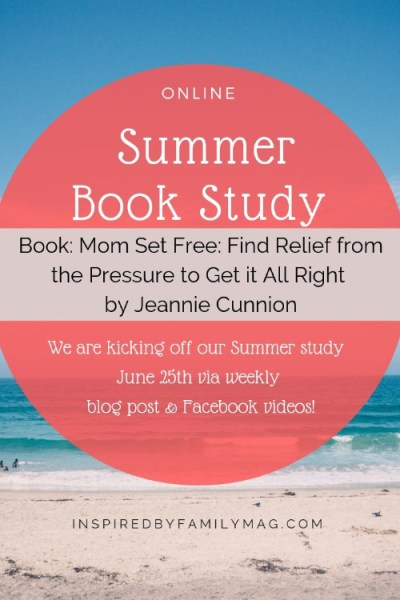 Mom Set Free: Find Relief from the Pressure to Get it All Right