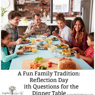 A Fun Family Tradition: Reflection Day with Questions for the Dinner Table