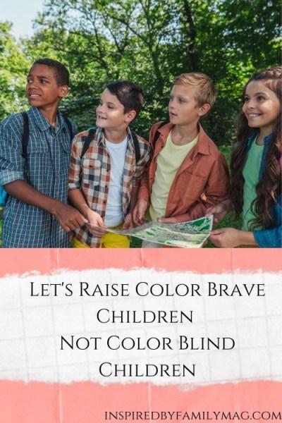 Let's Raise Color Brave Children Not Color Blind Children: Let's Talk About Race