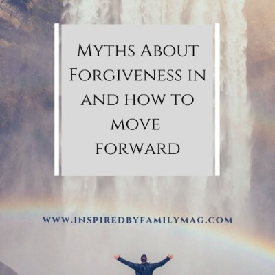 Myths About Forgiveness and How to Move Forward