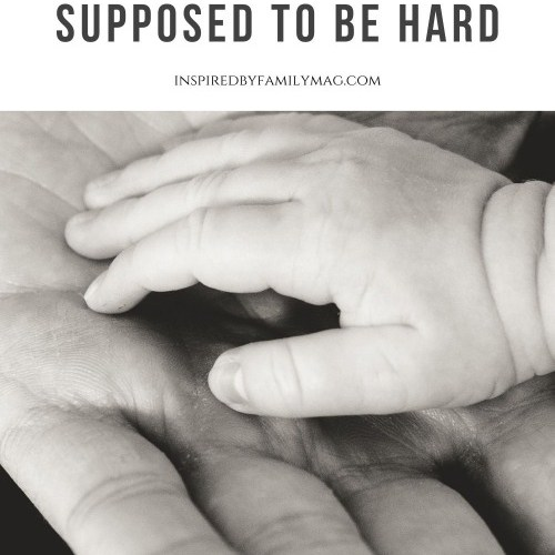 Motherhood Is Supposed to Be Hard