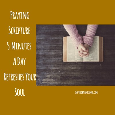 Praying Scripture 5 Minutes A Day Refreshes Your Soul