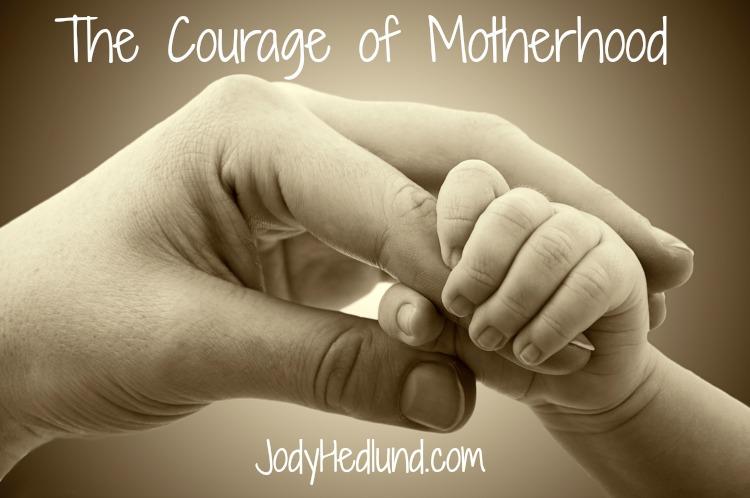 The Courage of Motherhood