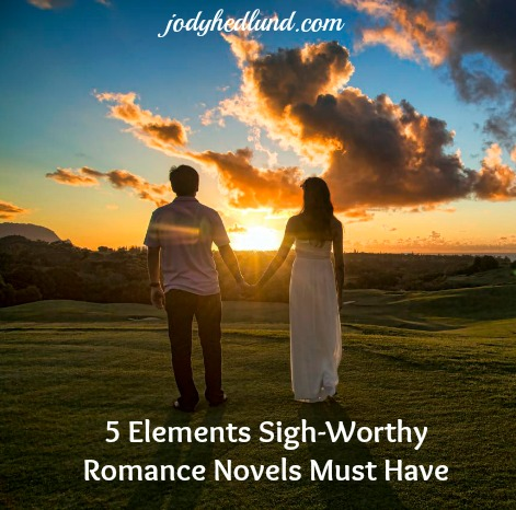 5 Elements Sigh-Worthy Romance Novels Must Have