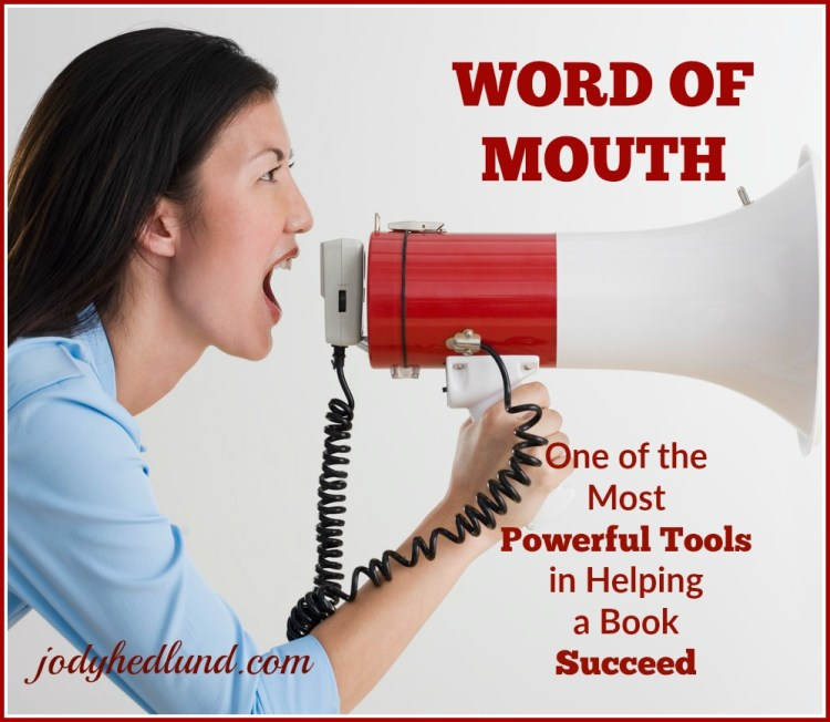 Word of Mouth: One of the Most Powerful Tools in Helping a Book Succeed