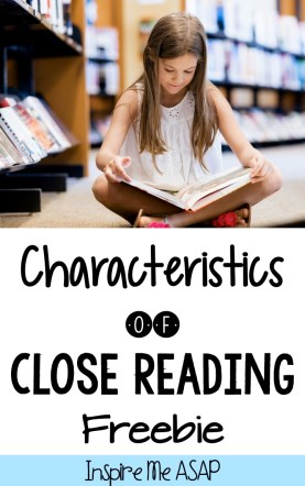 Looking for a handy resource about the characteristics of close reading? Print this FREEBIE and keep it in your reading binder as a handy reference all school year!