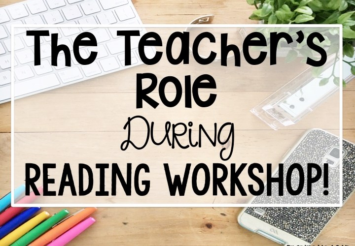 Role of the Teacher in Reading Workshop