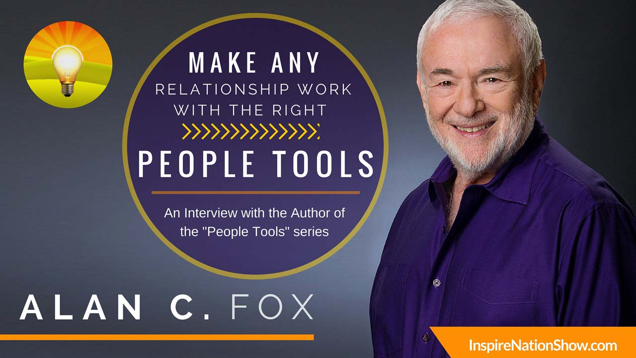 Inspire-Nation-Show-podcast-People-Tools-book-series-millionaire-Alan-C-Fox-love-marriage-relationship-career-success-strategies-dale-carnegie-website