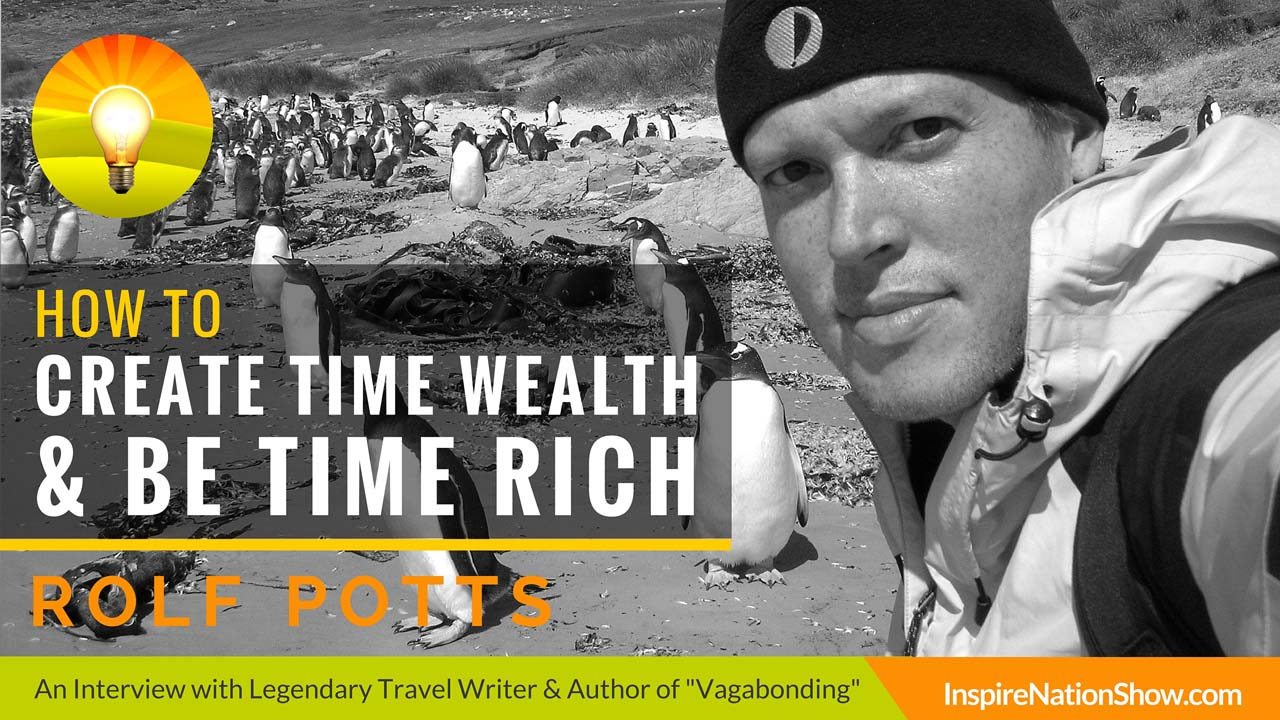 Rolf-Potts-Inspire-Nation-Show-podcast-vagabonding-uncommon-guide-to-art-of-long-term-world-travel-national-geographic-traveler