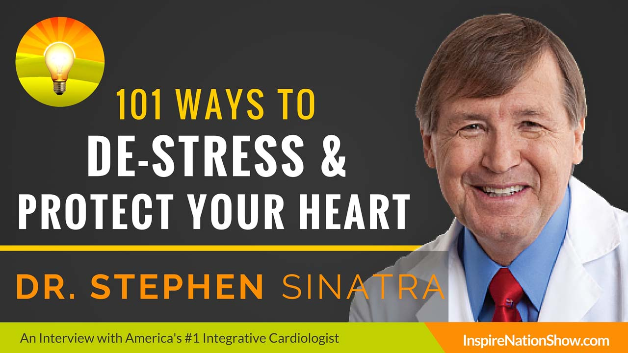 dr-stephen-sinatra-inspire-nation-show-podcast-the-great-cholesterol-myth-heart-health-stress-nervous-system-alternative-health-integrative-medicine-cardiologist-earthing-doctor