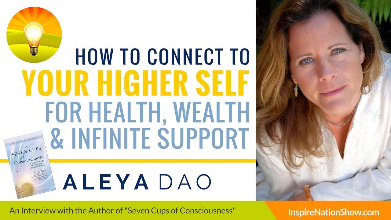 Aleya-Dao-Inspire-Nation-Show-podcast-Seven-Cups-of-Consciousness-higher-realms-spirit-guides-team-sound-healing-meditation-spiritual-self-help