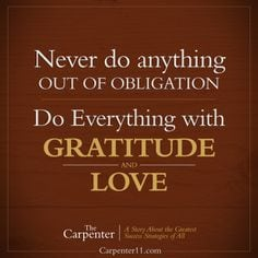 Jon Gordon-Quote-The Carpenter-Never do anything out of obligation