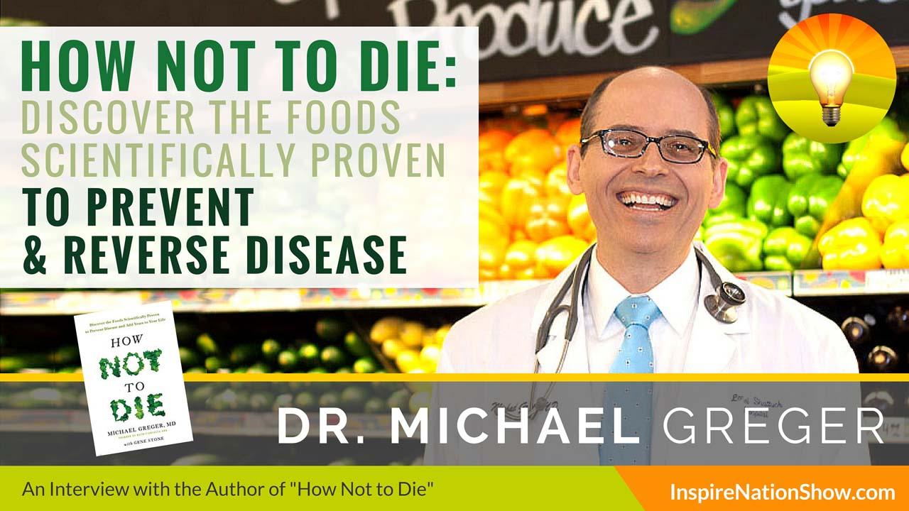 Listen to Michael Sandler's interview w/Dr. Michael Greger at http://www.InspireNationShow.com