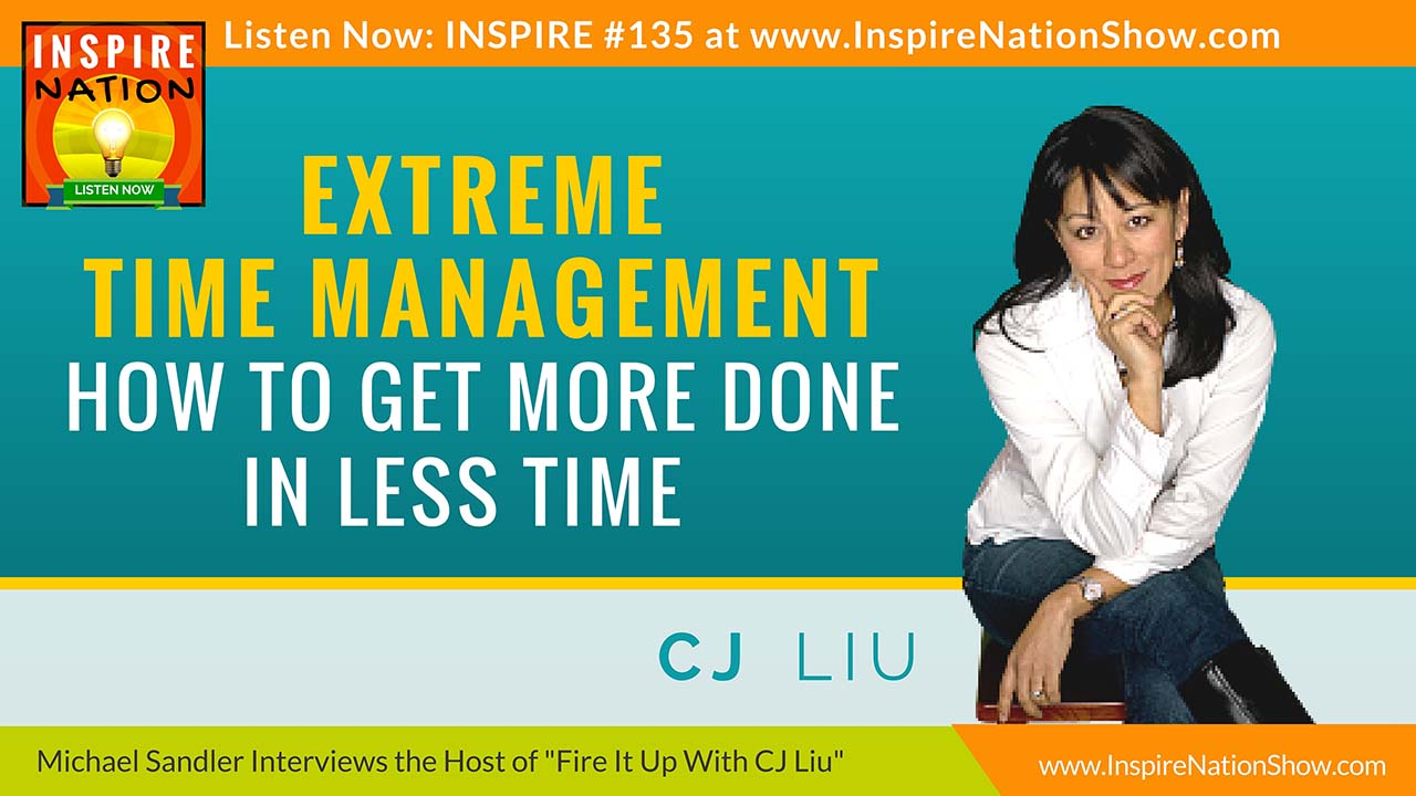 Listen to Michael Sandler's Interview with CJ Liu on Time Management http://www.InspireNationShow.com
