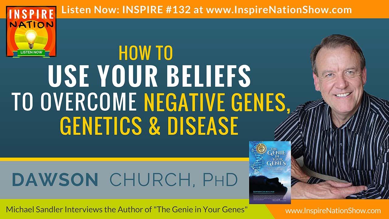 Listen to Michael Sandler's interview with Dawson Church on epigenetics http://www.InspireNationShow.com