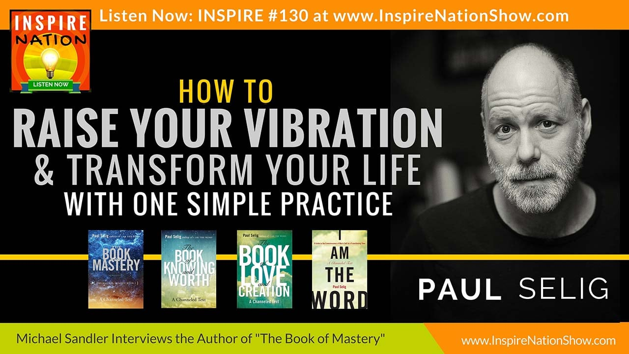 Listen to Michael Sandler's interview with Paul Selig, Author of The Book of Mastery http://www.inspirenationshow.com