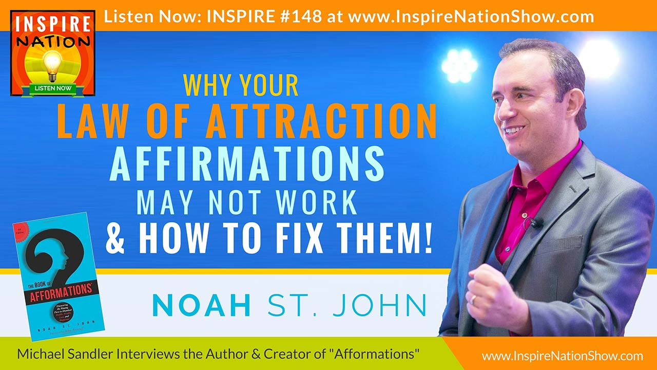 Listen to Michael Sandler's interview with Noah St. John, creator of Afformations