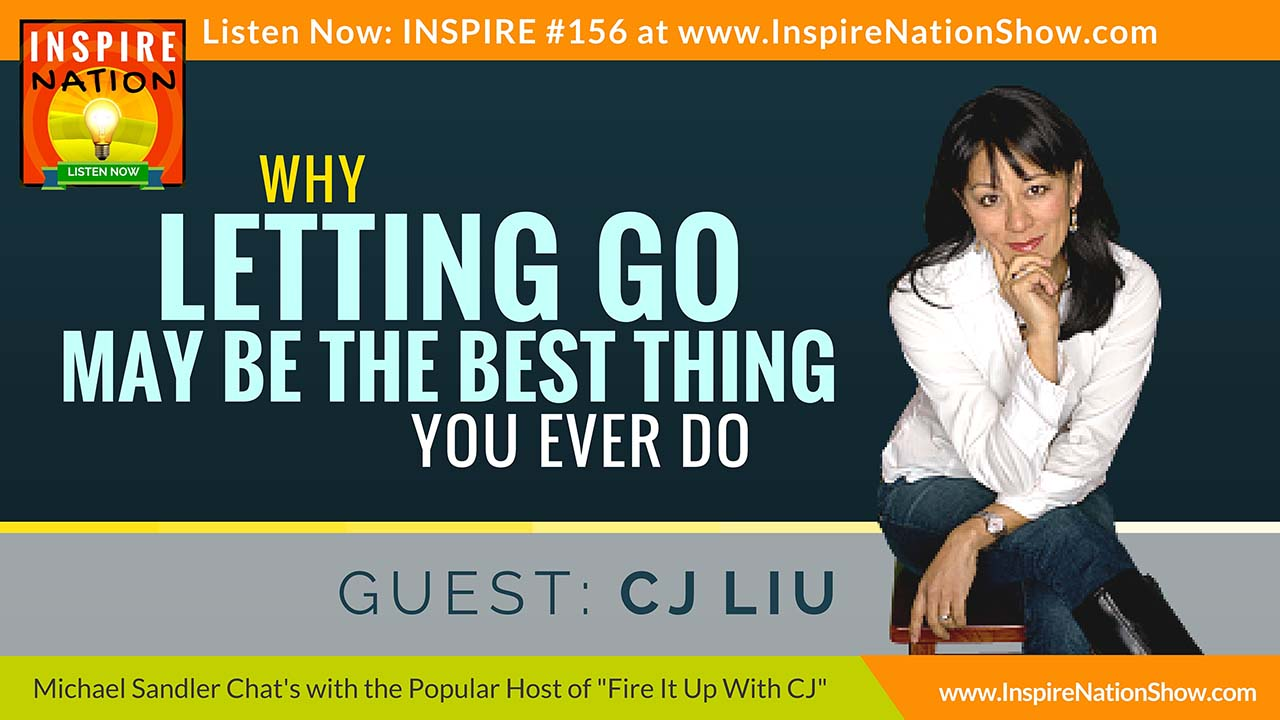 Listen to Michael Sandler's interview with CJ Liu on letting go!