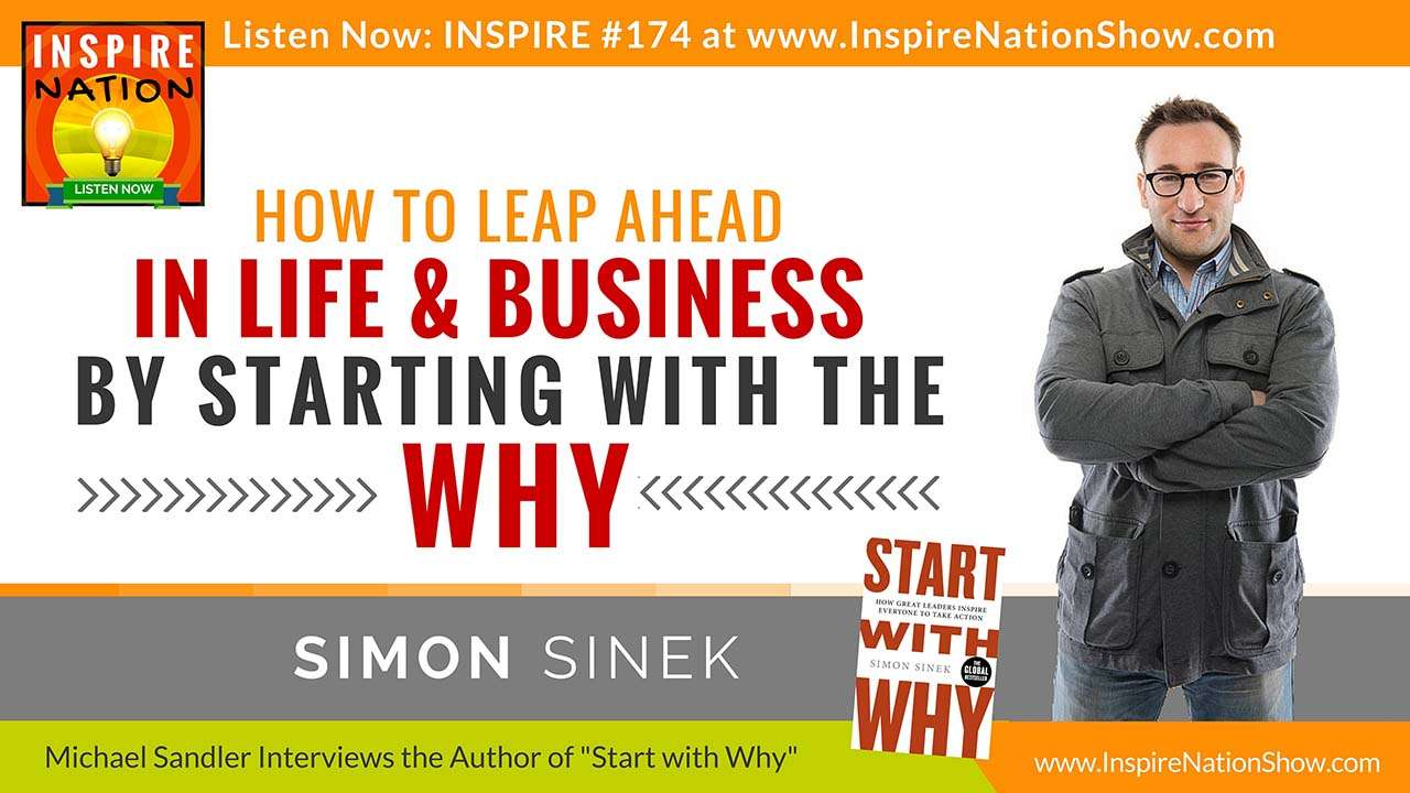"""Listen to Michael Sandler's interview with Simon Sinek on his book """"Start with Why"""""""