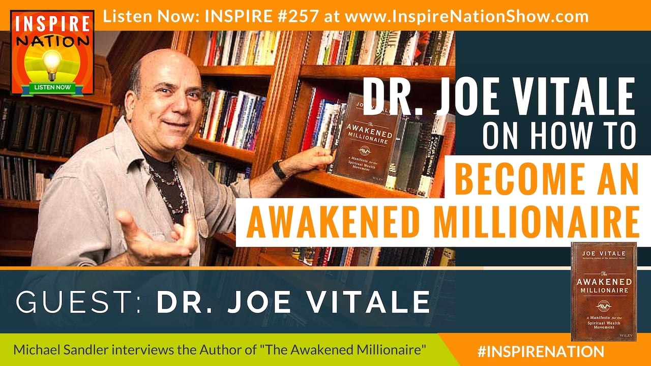 Listen to Michael Sandler's interview with Dr Joe Vitale on The Awakened Millionaire