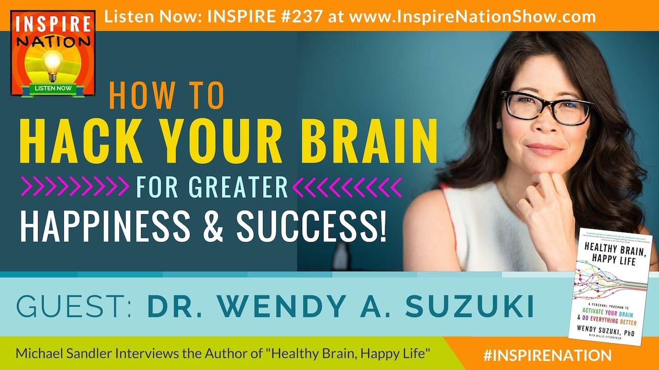 Listen to Michael Sandler's interview with Dr. Wendy Suzuki on hacking your brain!