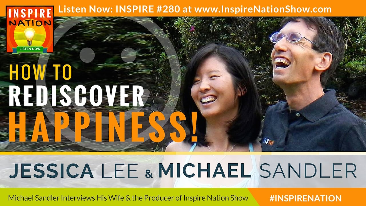 Jessica-Lee-280-inspire-nation-show-podcast-How to Rediscover Happiness-self-help