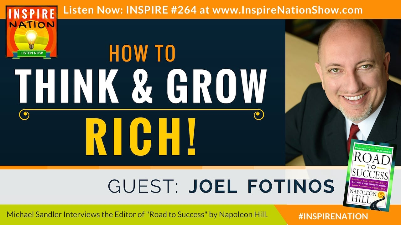 "Listen to Michael Sandler's interview with Joel Fotinos, editor of ""Road to Success"" by Napoleon Hill"