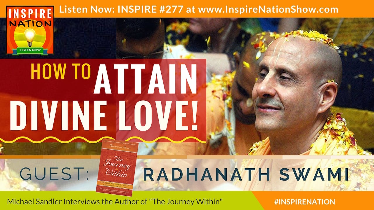 Listen to Michael Sandler's interview with Radhanath Swami on The Journey Within!