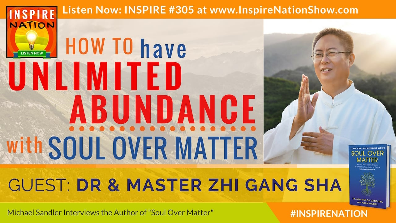 Listen to Michael Sandler's interview with Dr. & Master Sha on Soul Over Matter.