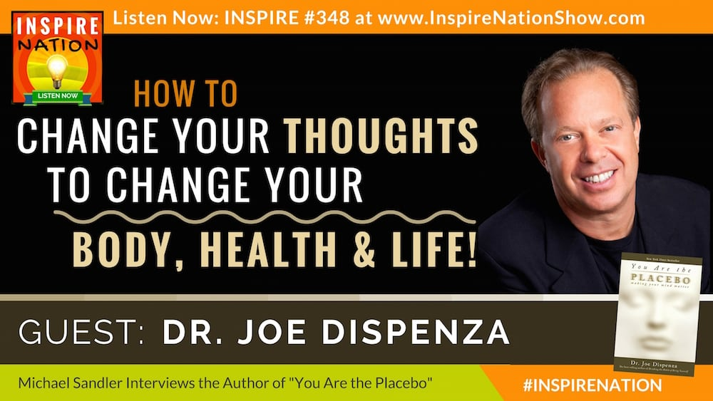 "Listen to Michael Sandler's interview with Dr. Joe Dispenza on the NY TImes Bestseller, ""You Are the Placebo"""