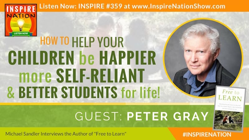 Listen to Michael Sandler's interview with Peter Gray on giving your children the Freedom to Play to make them more resilient & set them up for a lifetime of success.