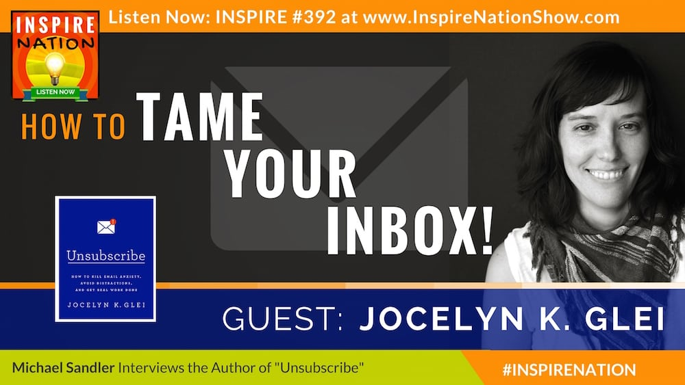 Listen to Michael Sandler interview Jocelyn K Glei on taking back control of your email.